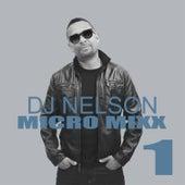 Micro Mixx Vol. 1 by DJ Nelson