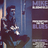 Prescription for the Blues by Mike Bloomfield
