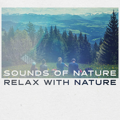 Relax With Nature by Sounds Of Nature