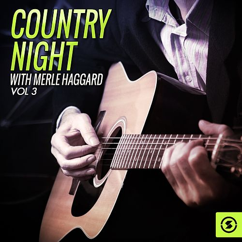 Country Night With Merle Haggard, Vol. 3 by Merle Haggard