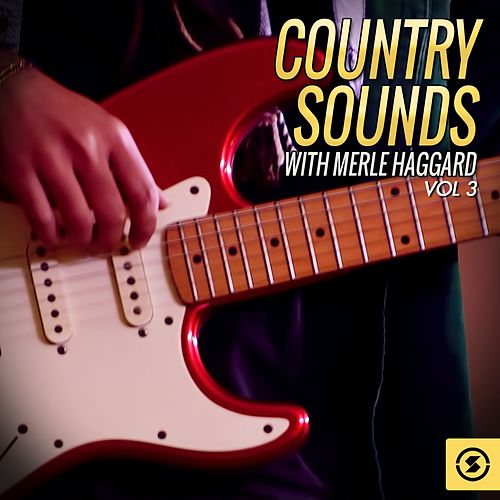 Country Sounds With Merle Haggard, Vol. 3 by Merle Haggard