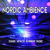Nordic Ambience: Dark Space Ambient Music by Deep Sleep Relaxation