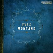 Les concerts en chansons, Vol. 1 : Yves Montand von Yves Montand