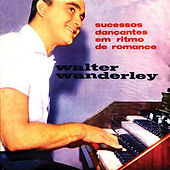 Sucessos Dancantes Em Ritmo De Romance (Remastered) von Walter Wanderley