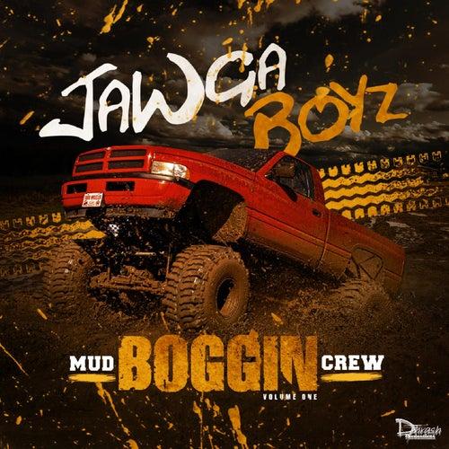 Mud Boggin Crew by Jawga Boyz