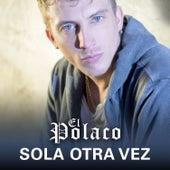 Sola Otra Vez by Polaco
