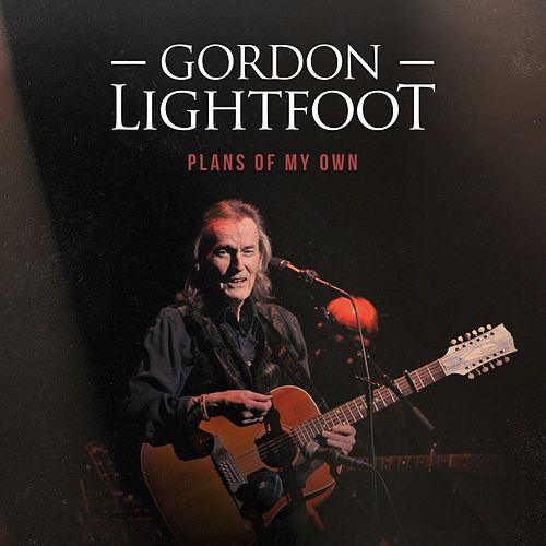 Plans of My Own by Gordon Lightfoot