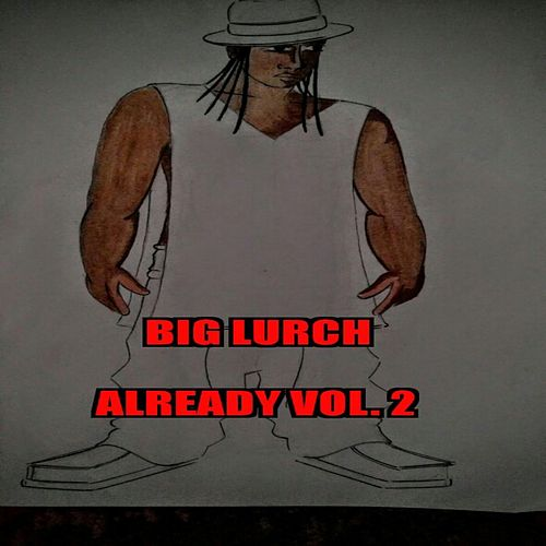 Already, Vol. 2 by Big Lurch