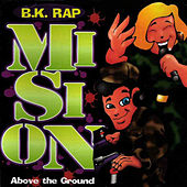 Mision Above The Ground by BK Rap