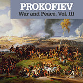 Prokofiev: War and Peace, Vol. III by Various Artists
