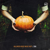 Halloween House Music Party 2016 by Various Artists