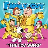 The FCC Song (From Family Guy) by The Family Guy