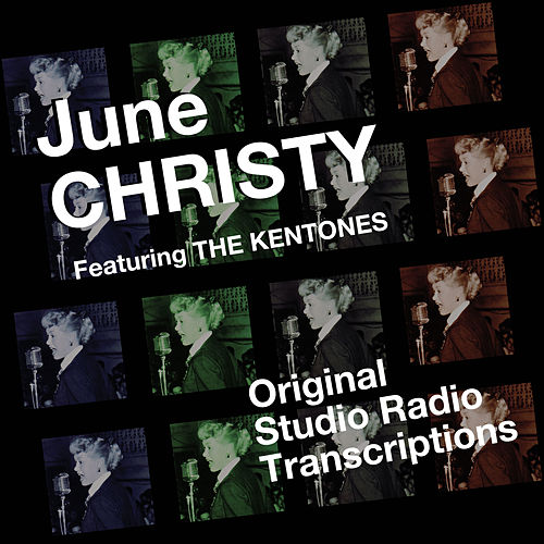 Original Studio Radio Transcriptions (feat. The Kentones) by June Christy
