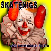 Adult Entertainment for Kids by Skatenigs