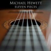 Eleven Pieces by Michael Hewett