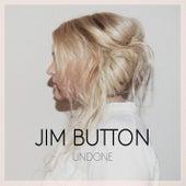 Undone von Jim Button