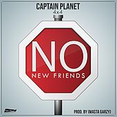 No New Friends by Captain Planet