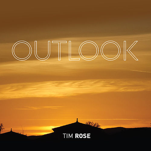 Outlook by Tim Rose
