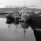 Irish Reflections, Vol. 2 by Various Artists