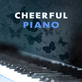 Cheerful Piano – Best Romantic Jazz, Positive Notes of Instrumental Music, Background Music for Restaurant & Cafe, Jazz Lounge by Smooth Jazz Park
