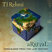 aRRivaL - unreleased from the last century by TJ Rehmi