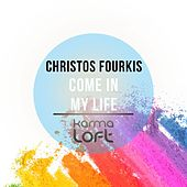 Come in My Life by Christos Fourkis