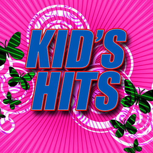 Kid's Hits by The Kid's Hits Singers