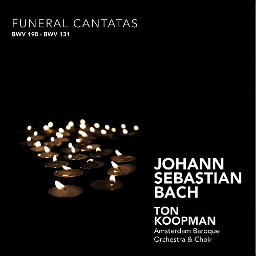 Bach: Funeral Cantatas by Amsterdam Baroque Orchestra