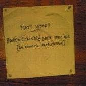 Broken Stings & Beer Specials by Matt Woods