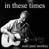 In These Times by Noel Paul Stookey