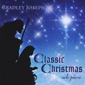Classic Christmas: Bradley Joseph by Bradley Joseph