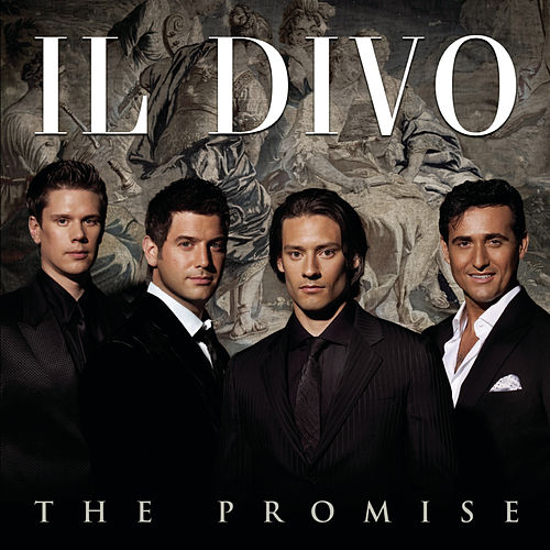 The Promise by Il Divo