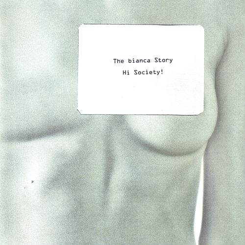 Hi Society! by The Bianca Story