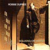 Walking On Water by Robbie Dupree