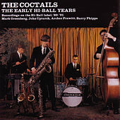 Early Hi-Ball Years by The Coctails
