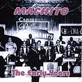 Machito The Early Years by Machito