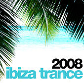 Ibiza Trance 2008 by Various Artists
