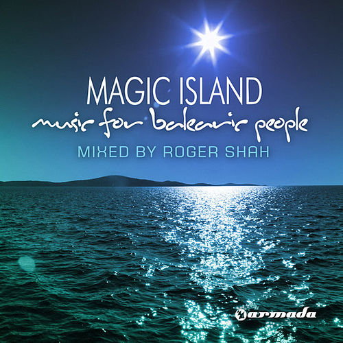 Magic Island, Music For Balearic People, Mixed By Roger Shah by Various Artists