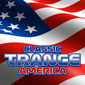 Classic Trance America by Various Artists