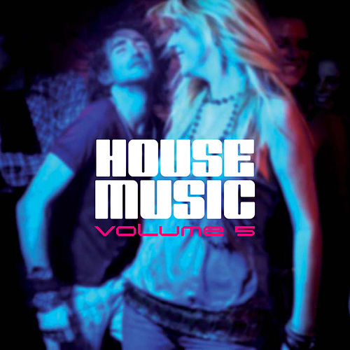 House Music, Vol. 5 by Various Artists