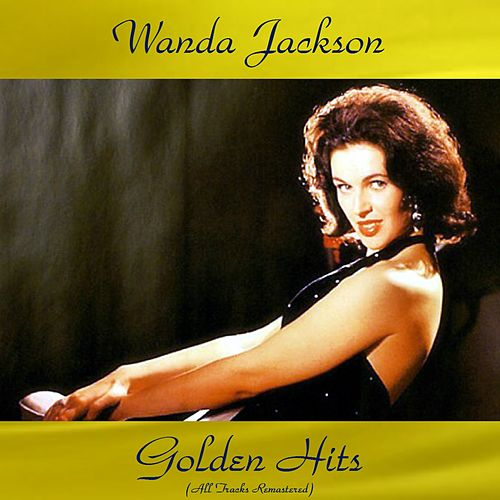 Wanda Jackson Golden Hits (All Tracks Remastered 2016) von Wanda Jackson