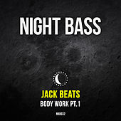 Body Work Pt. 1 by Jack Beats