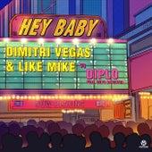 Hey Baby (Feat. Deb's Daughter) von Dimitri Vegas & Like Mike, Diplo