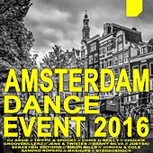 Amsterdam Dance Event 2016 (The Best Electro House, Electronic Dance, EDM, Techno, House & Progressive Trance) by Various Artists