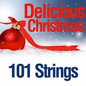 Delicious Christmas von 101 Strings Orchestra
