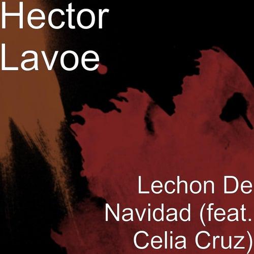 Lechon de Navidad (feat. Celia Cruz) by Hector Lavoe