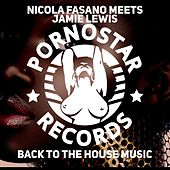 Back 2 the House Music by Nicola Fasano