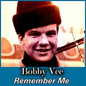 Remember Me von Bobby Vee