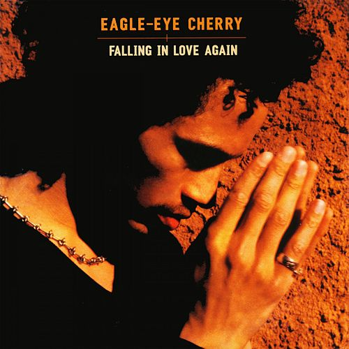Falling in Love Again by Eagle-Eye Cherry