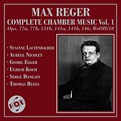 Reger: Complete Chamber Music, Vol. 1 by Various Artists